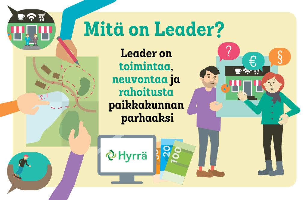 Leader on toimintaa, neuvontaa ja rahoitusta paikkakunnan parhaaksi.
